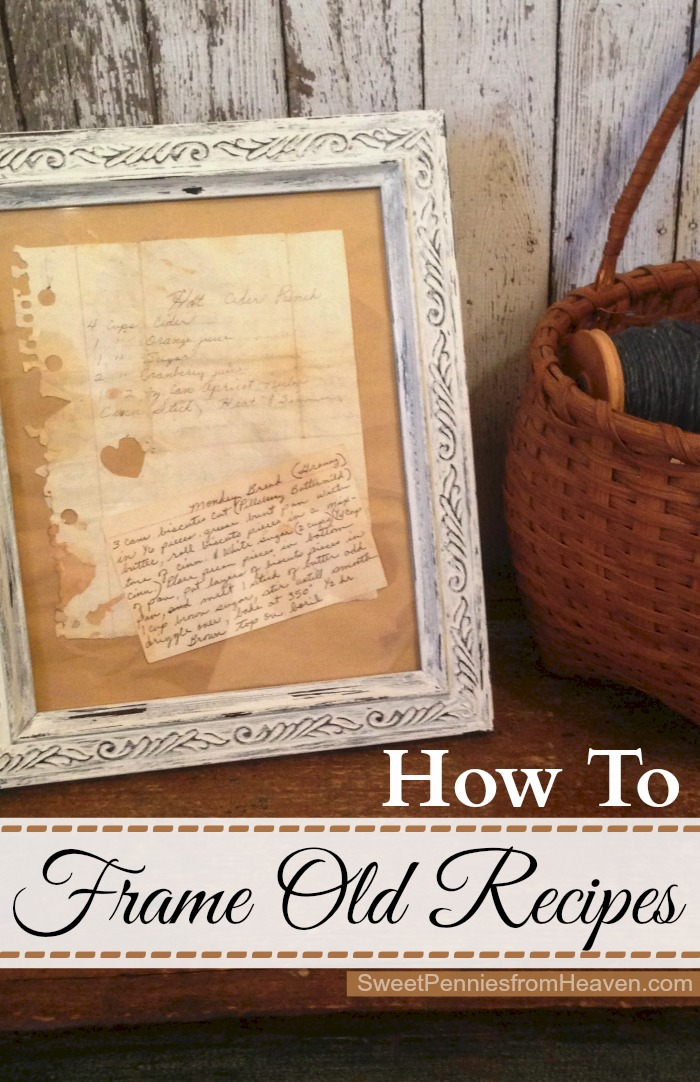 Frame Recipes - The Perfect Way to Display Mom or Grandmas Old Recipes