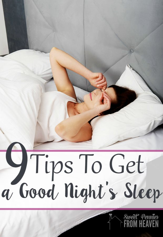 9 easy tips to get a good night's sleep! They also help make for easy mornings when you're short on time!