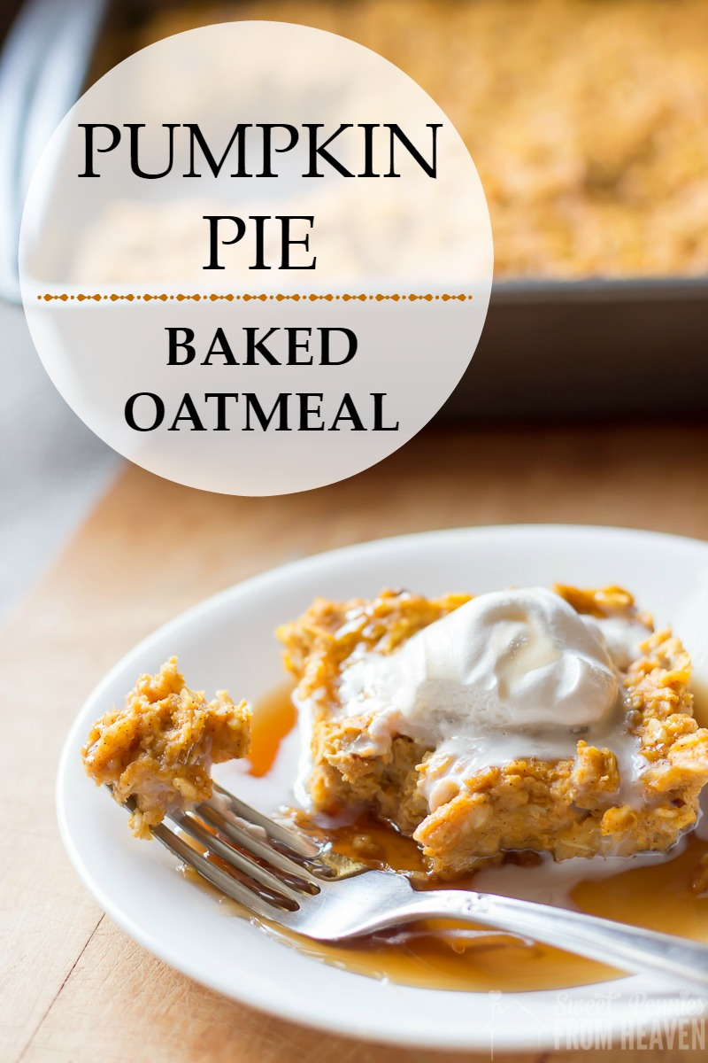 Pumpkin Pie Baked Oatmeal - Breakfast and Snack Idea, full of fiber ...