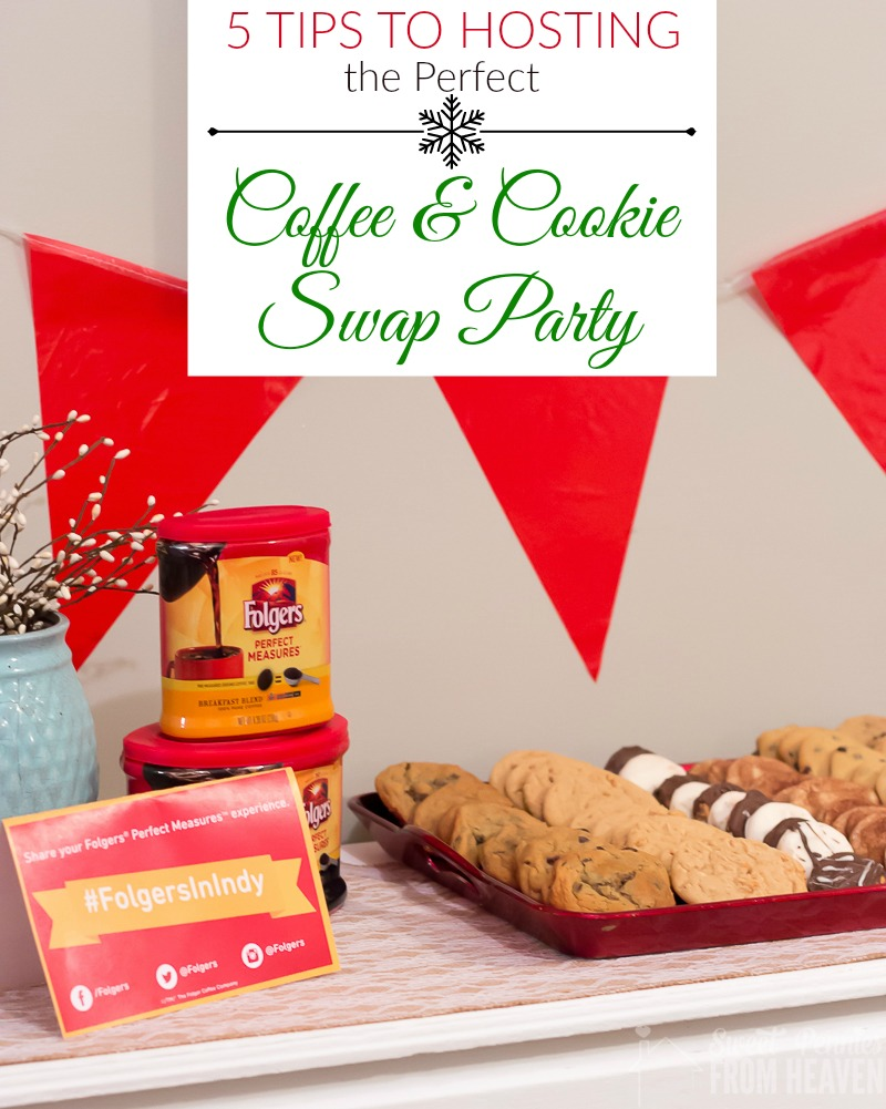 5 Tips to Hosting the Perfect Coffee and Cookie Party Swap! www.sweetpenniesfromheaven.com